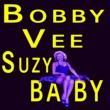 Bobby Vee Bobby Vee Suzy Baby