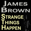 James Brown James Brown Strange Things Happen