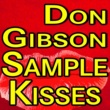 Don Gibson Don Gibson Sample Kisses