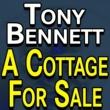 Tony Bennett Tony Bennett A Cottage for Sale