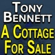 Tony Bennett Tony Bennett A Cottage for Sale