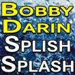 Bobby Darin Bobby Darin Splish Splash