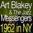Art Blakey & The Jazz Messengers&Art Blakey & Jazz Messengers Art Blakey And The Jazz Messengers 1962 In NY