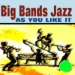 Benny Goodman,Tommy Dorsey,Various Artists,Teddy Stauffer,Isham Jones And His Orchestra,Red Nichols,Kid Ory's Creole Jazz Band,Phil Napoleon & His Orchestra&Celestin's Original Tuxedo Jazz Orchestra As You Like It