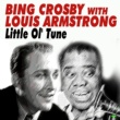 Bing Crosby&Louis Armstrong Bing Crosby With Louis Armstrong Little Ol' Tune