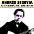 Andrés Segovia Andrés Segovia - Classical Guitar