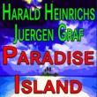 Harald Heinrichs&Juergen Graf Harald Heinrichs Juergen Graf Paradise Island