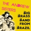 The Andrews Sisters Big Brass Band from Brazil