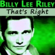 Billy Lee Riley That's Right