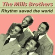 Mills Brothers Rhythm Saved the World