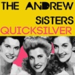 The Andrews Sisters&Patty Andrews Quicksilver