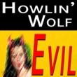 Howlin' Wolf Howlin' Wolf Evil
