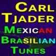 Cal Tjader&Carl Tjader Carl Tjader Mexican Brasilian Tunes