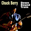 Chuck Berry Down Bound Train