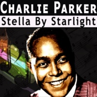 Charlie Parker Stella By Starlight