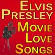 Elvis Presley Elvis Presley Movie Love Songs