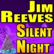 Jim Reeves Jim Reeves Silent Night
