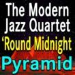 The Modern Jazz Quartet&The Modern Jazz Quartett The Modern Jazz Quartet Round Midnight Pyramid