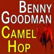 Benny Goodman Benny Goodman Camel Hop