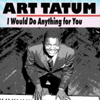 Art Tatum I Hadn't Anyone Till You