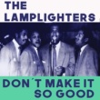 The Lamplighters Don't Make It So Good