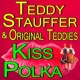 Teddy Stauffer & His Original Teddies Teddy Stauffer And His Original Teddies Kiss Polka