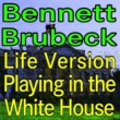 Tony Bennett Bennett And Brubeck Life Version Playing In The White House
