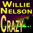 Willie Nelson&Willy Nelson Willie Nelson Crazy