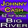 Johnny Cash Johnny Cash 62 Top Songs Big River