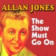 Allan Jones The Show Must Go On