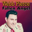 Webb Pierce Fallen Angel