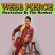 Webb Pierce Heartaches By The Number