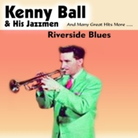 Kenny Ball & His Jazzmen Riverside Blues