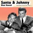 Santo & Johnny Blue Hawaii