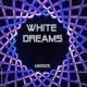 Mis Beseos White Dreams