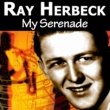 Ray Herbeck My Serenade