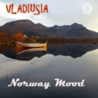 VLADIUSIA Norway Mood