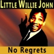 Little Willie John No Regrets