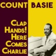 Count Basie Clap Hands! Here Comes Charlie