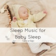 Baby Sleep Academy Sleep Music for Baby Sleep & Relaxation, White Noise, Take a Nap