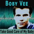 Bobby Vee&Boby Vee Take Good Care of My Baby