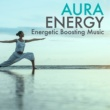Energy Flower Aura Energy - Energetic Boosting Music, Subliminal Sounds for Healing Meditation & Chakras