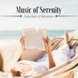 Serenity Maestro Music of Serenity - Deep State of Relaxation, Nature Sounds, Health and Well-Being