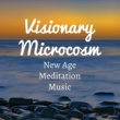 Hypnotherapy Visionary Microcosm: New Age Meditation Music for Mindfulness and Reiki