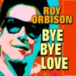 Roy Orbison Only The Lonely (Know The Way I Feel)