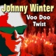 Johnny Winter Voo Doo Twist