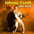 Johnny Carroll Hot Rock