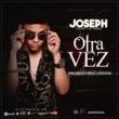 Joseph Otra Vez
