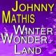 Johnny Mathis Johnny Mathis Winter Wonderland