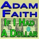 Adam Faith Adam Faith If I Had A Dollar